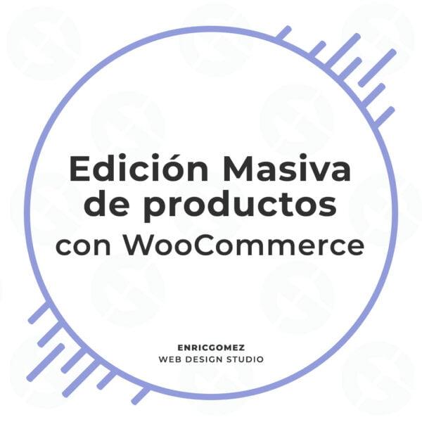 Edición Masiva de productos con WooCommerce